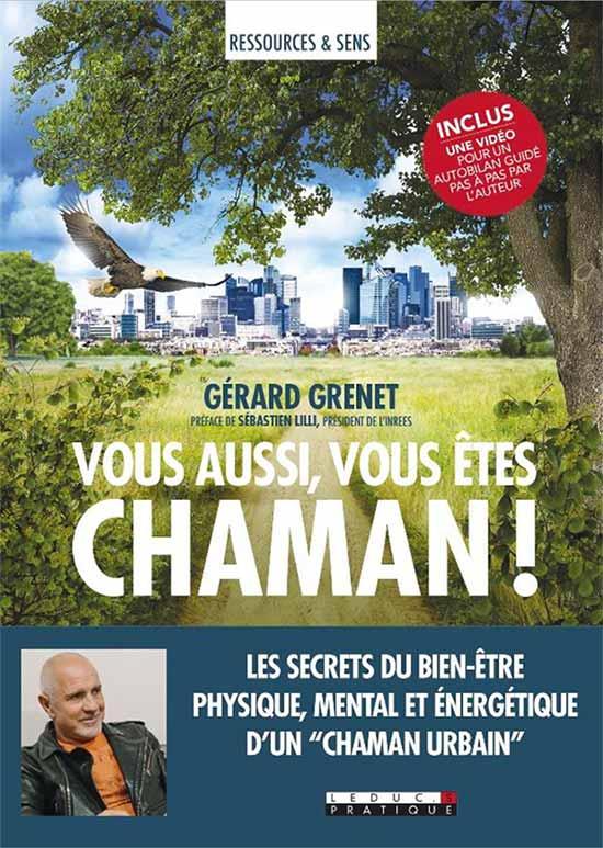 Vous aussi, vous êtes chaman ! par Gérard Grenet