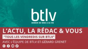 BTLV, L'actu, la Rédac & moi !